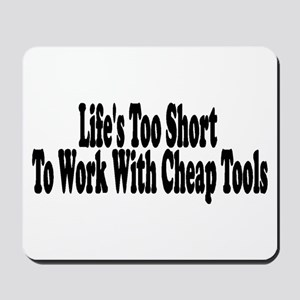 Life's too short to work with Mousepad