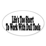 Life's too short to work with Oval Sticker