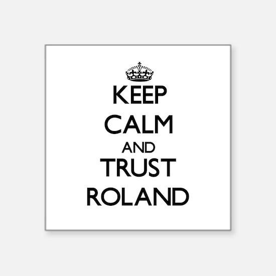 Keep Calm and TRUST Roland Sticker