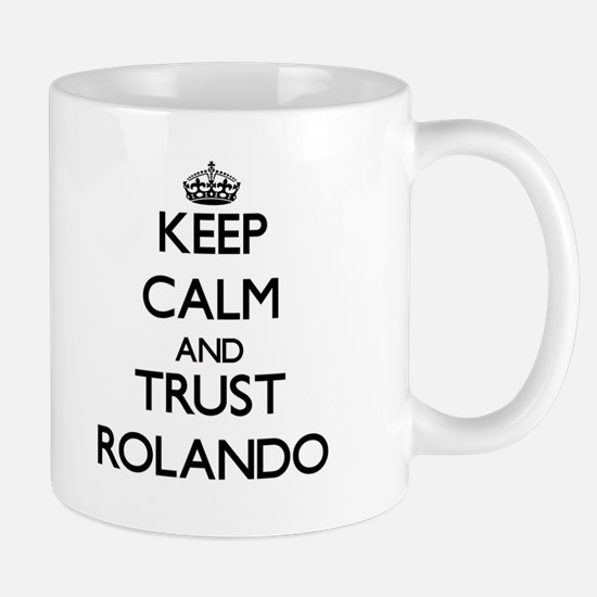 Keep Calm and TRUST Rolando Mugs