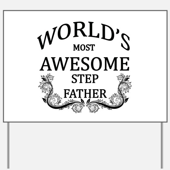 World's Most Awesome Step-Father Yard Sign