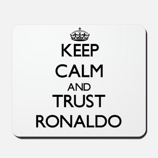 Keep Calm and TRUST Ronaldo Mousepad