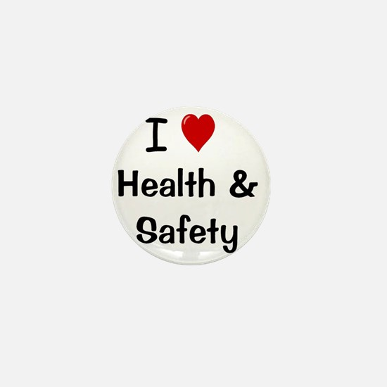 I Love Health and Safety Mini Button