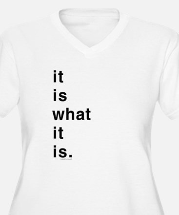 What It Is T-Shirt