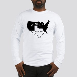 Texas / Not Texas Long Sleeve T-Shirt