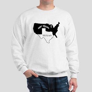 Texas / Not Texas Sweatshirt