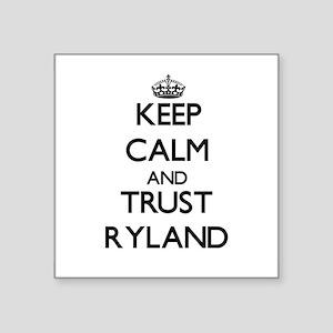 Keep Calm and TRUST Ryland Sticker