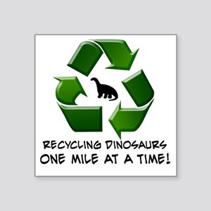 "Recycling Dinosaurs One Mil Square Sticker 3"" x 3"""