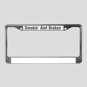 Smokin Aint Broken License Plate Frame