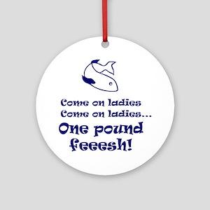 One pound fish Round Ornament