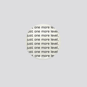 One More Level Tee Mini Button