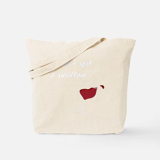 I Dont Spit,,,wht Tote Bag