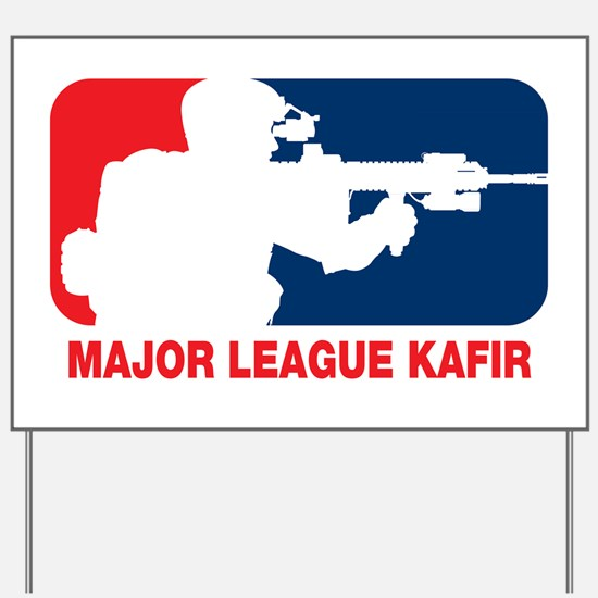 Major League Kafir Yard Sign