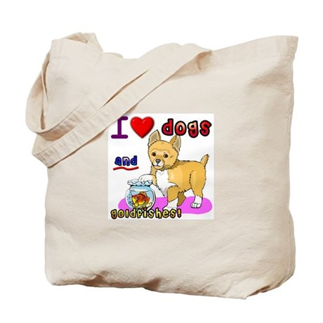 I Love Dogs and Goldfishes! Tote Bag