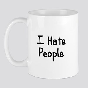 I Hate People Mug