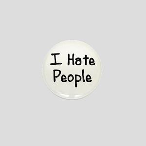 I Hate People Mini Button