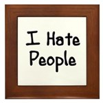 I Hate People Framed Tile