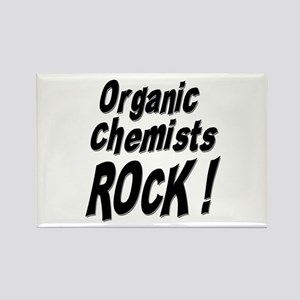 Organic Chemists Rock ! Rectangle Magnet