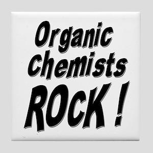 Organic Chemists Rock ! Tile Coaster
