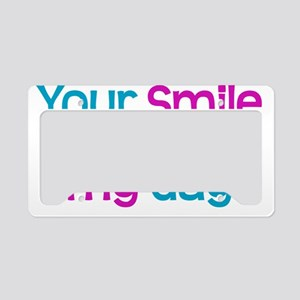 Your Smile will make my day License Plate Holder