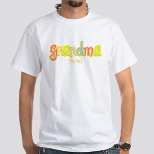 Grandma to Be White T-Shirt