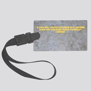 A DOG WILL TEACH YOU MORE Large Luggage Tag