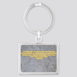 MY REMARKS TO FIRST TIME DOG OW Landscape Keychain