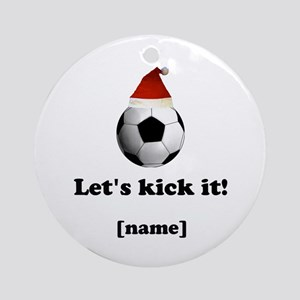 Personalized Lets Kick It! - Xmas Ornament (Round)