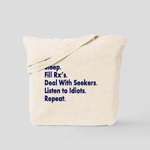 Pharmacist eat sleep deal with seekers Tote Bag