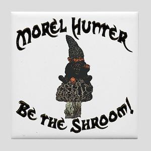 Morel Hunter BE THE SHROOM Tile Coaster