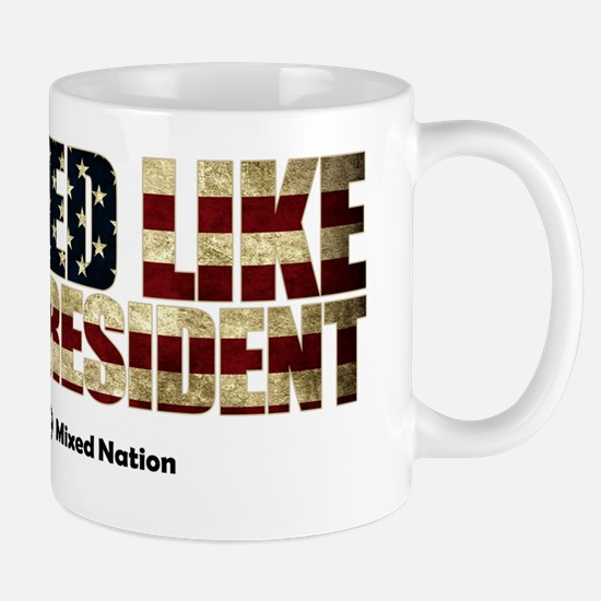 Mixed Like My President (closer to the  Mug