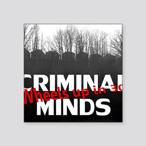 "Criminal Minds Up In 30 Square Sticker 3"" x 3"""
