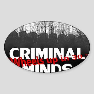 Criminal Minds Up In 30 Sticker (Oval)