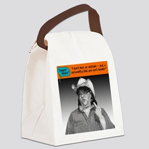 I don't have an attitude... Canvas Lunch Bag