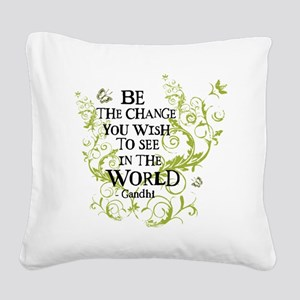 Be the Change - Green - Light Square Canvas Pillow