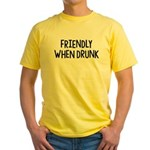 Friendly When Drunk Adult Humor Yellow T-Shirt
