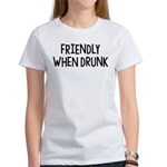 Friendly When Drunk Adult Humor Women's T-Shirt