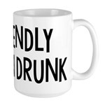 Friendly When Drunk Adult Humor Large Mug