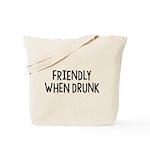 Friendly When Drunk Adult Humor Tote Bag