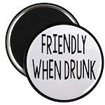 Friendly When Drunk Adult Humor Magnet