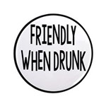 Friendly When Drunk Adult Humor 3.5