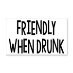 Friendly When Drunk Adult Humor Rectangle Car Magn