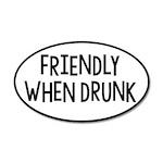 Friendly When Drunk Adult Humor 35x21 Oval Wall De