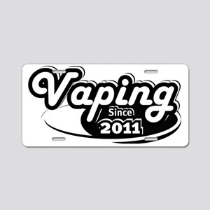 Vaping Since 2011 Aluminum License Plate
