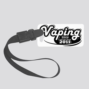Vaping Since 2011 Small Luggage Tag