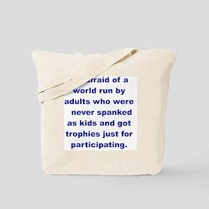 IM AFRAID OF A WORLD RUN ADULTS  WHO... Tote Bag