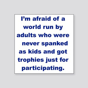 "IM AFRAID OF A WORLD RUN AD Square Sticker 3"" x 3"""