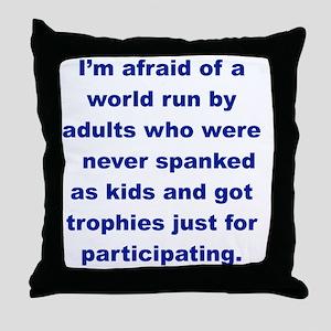 IM AFRAID OF A WORLD RUN ADULTS  WHO. Throw Pillow