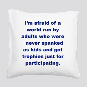 IM AFRAID OF A WORLD RUN ADUL Square Canvas Pillow
