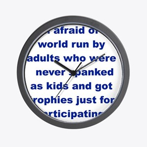 IM AFRAID OF A WORLD RUN ADULTS  WHO... Wall Clock